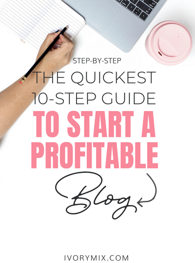 Quickest 10-step guide to starting a profitable blog