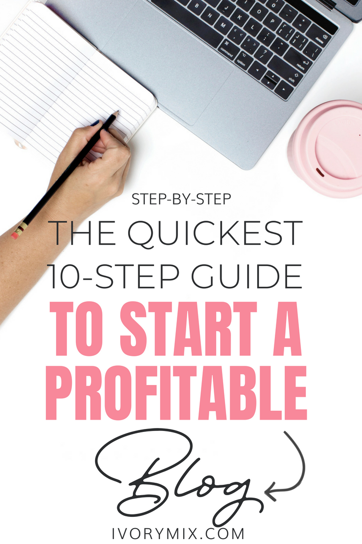 the quickest 10-step start guide to starting a profitable blog
