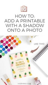 How to mock up a printable or product on stock photos (and add a shadow!)