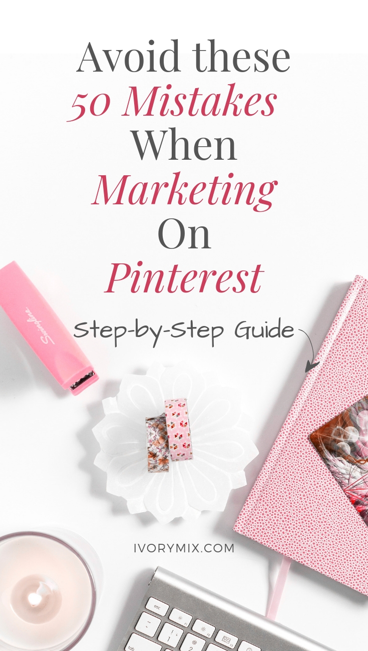 50 Pinterest Mistakes to avoid and what you can learn from them for your Pinterest Marketing Stratergy