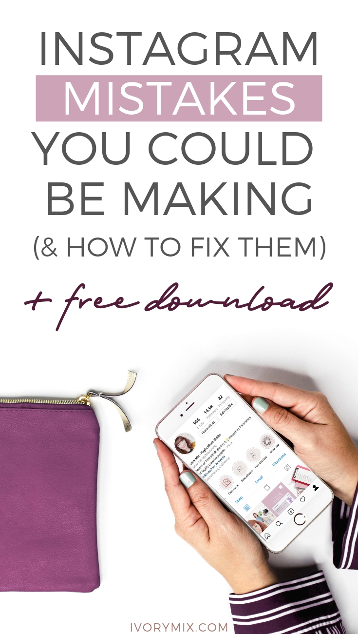 Instagram Marketing - 13 Mistakes You Might Be Making (and How to Fix Them) | Instagram Tips for Business and marketing for bloggers and creative people