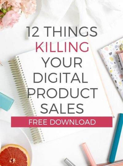 12 of the Biggest Common Mistakes Killing the Sales of Your Digital Products