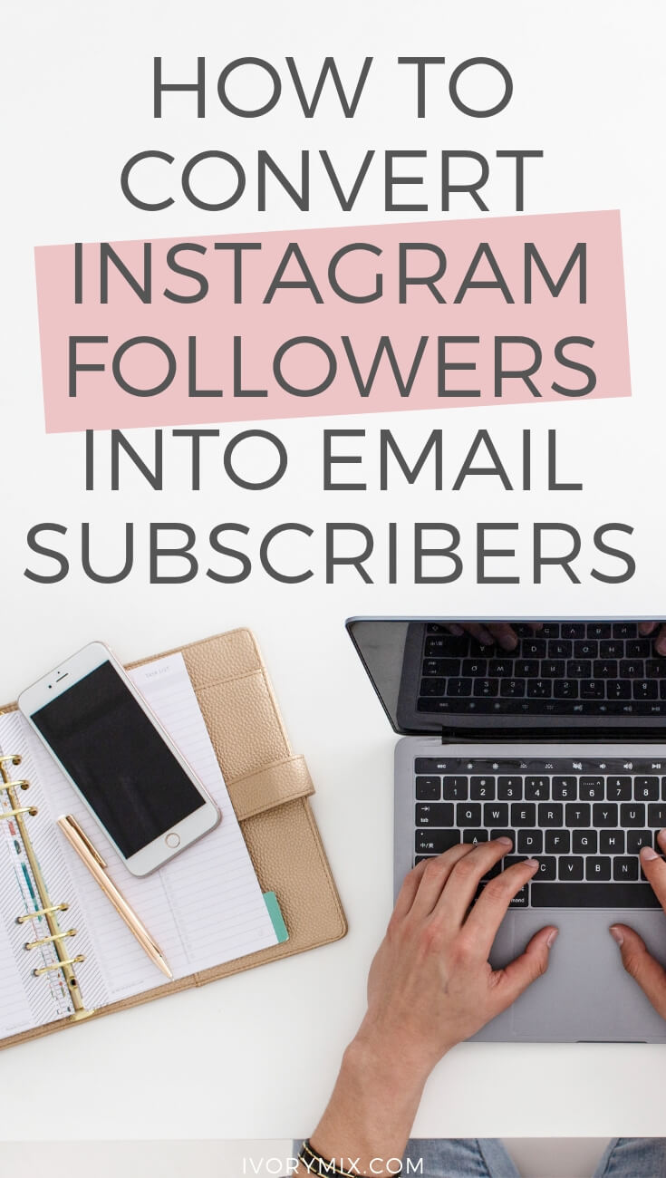 How to convert instagram followers into email subscribers and grow your email list