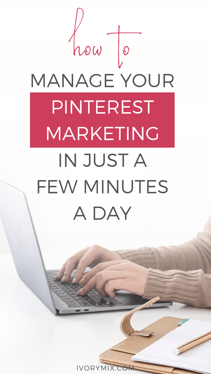 How to manage your pinterest marketing in a few minutes a day (1)