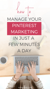 How to Create and Manage Your Pinterest Marketing in Minutes a Day