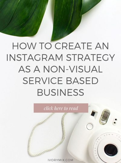 How to Create an Instagram Strategy as a Non-Visual Service Based Business