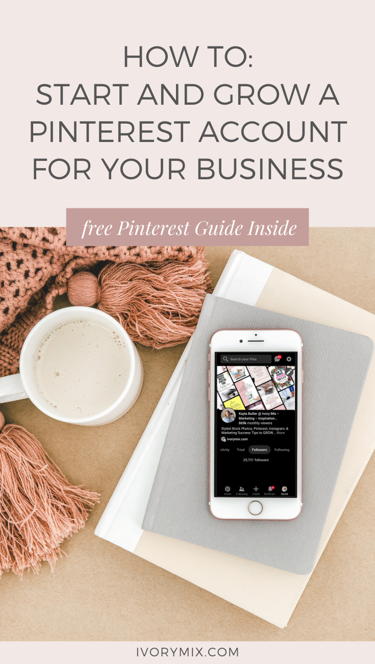 How to start and grow a Pinterest Account for your Business