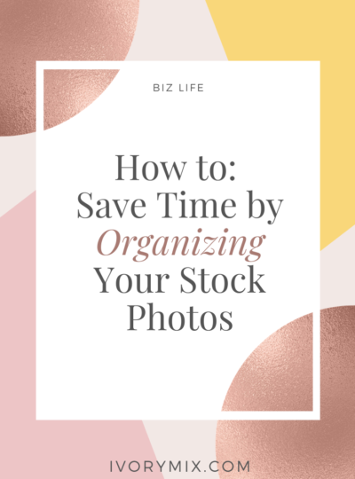How to: Save Time by Organizing Your Stock Photos