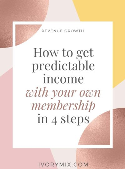 How to get predictable income with your own membership in 4 steps
