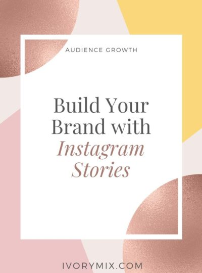 Build Your Brand with Instagram Stories