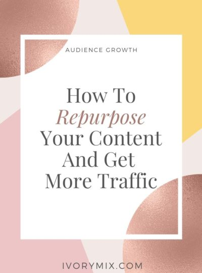 How to repurpose your content and get more traffic