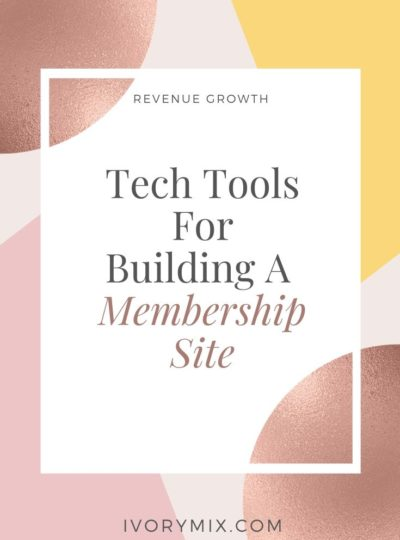 Tech Tools for Building a Membership Site