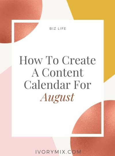 How to create a content calendar for august