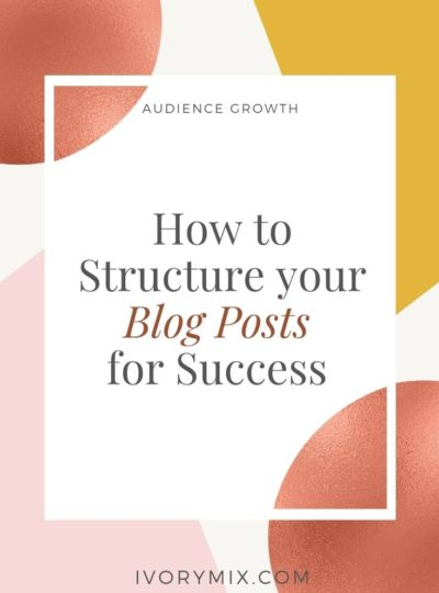 How to structure your blog post for success