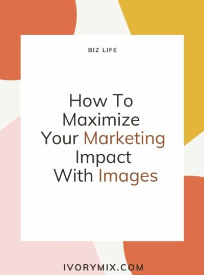 How To Maximize Your Marketing Impact With Images