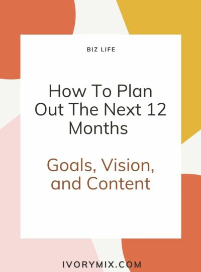 how to make a 12 month plan - goals, vision, content, personal retreat to plan the new year in your business