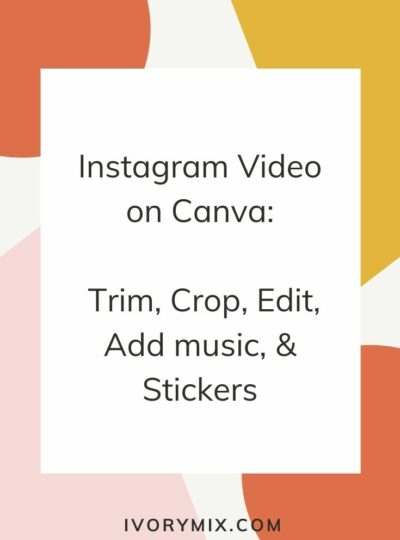 Instagram Video on Canva: Trim, Crop, Edit, Add music, & Stickers